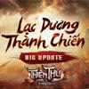 Thiên Thư - Lạc Dương Thành Chiến ( Big Update )