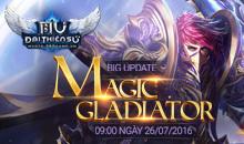 MU Đại Thiên Sứ - Update Chủng Tộc Magic Gladiator